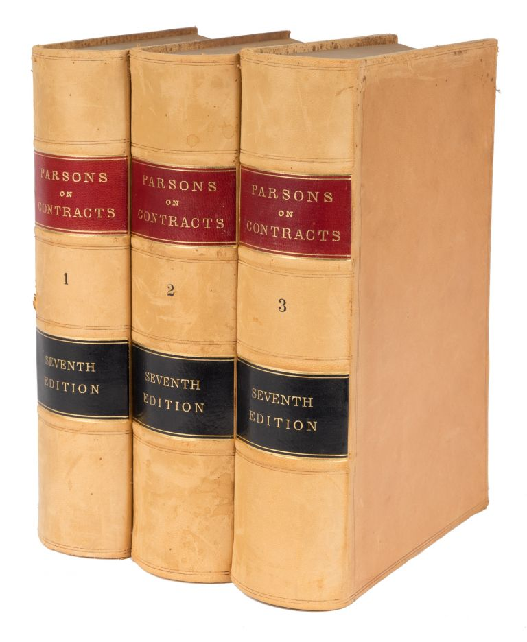 The Law of Contracts, Seventh Edition, With Additions... 3 vols. Theophilus Parsons, William V. Kellen.