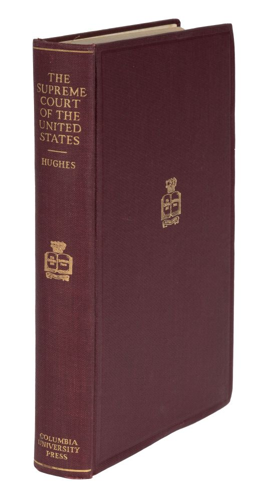 The Supreme Court of the United States... 1st Ed. Signed by Hughes. Charles Evans Hughes.