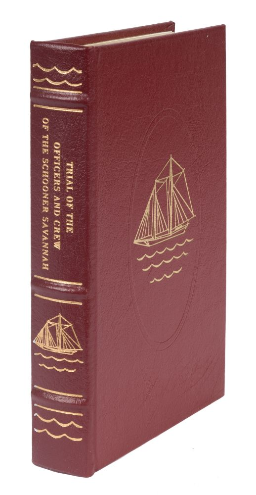 Trial of the Officers and Crew of the Schooner Savannah. A. F. Warburton.