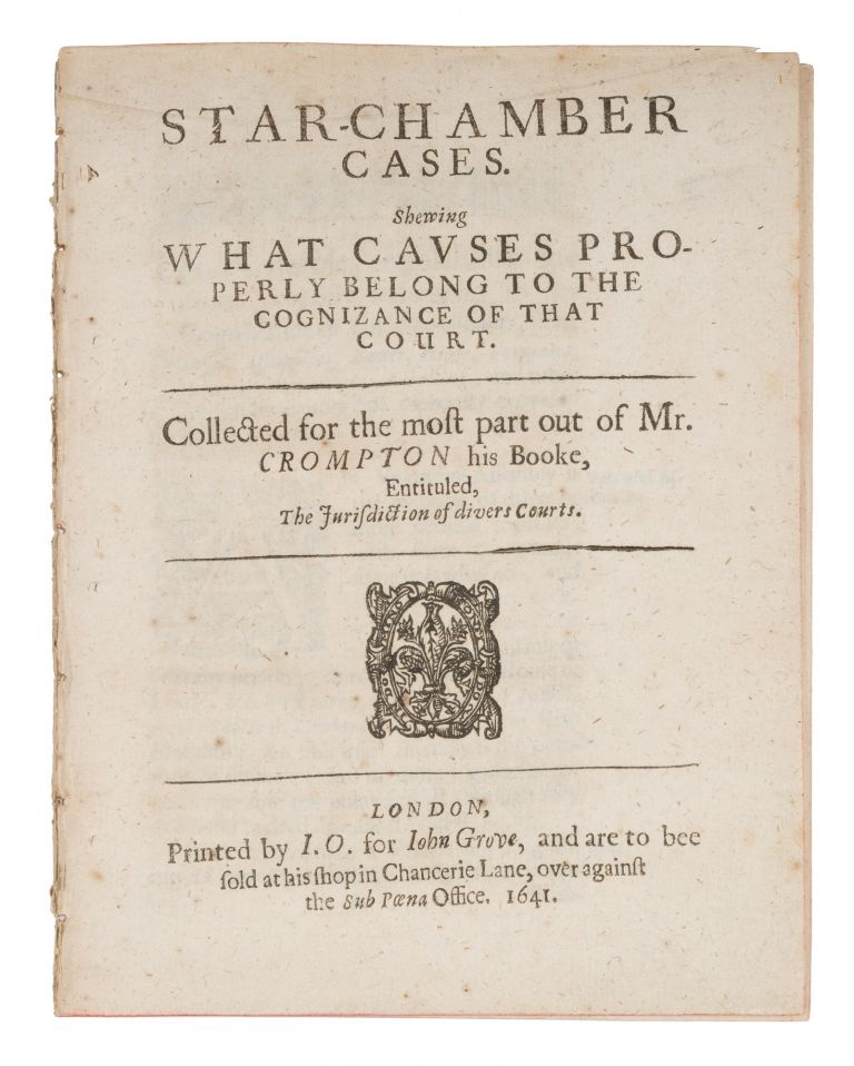 Star-Chamber Cases, Shewing What Causes Properly Belong to the. Crompton, Richard.