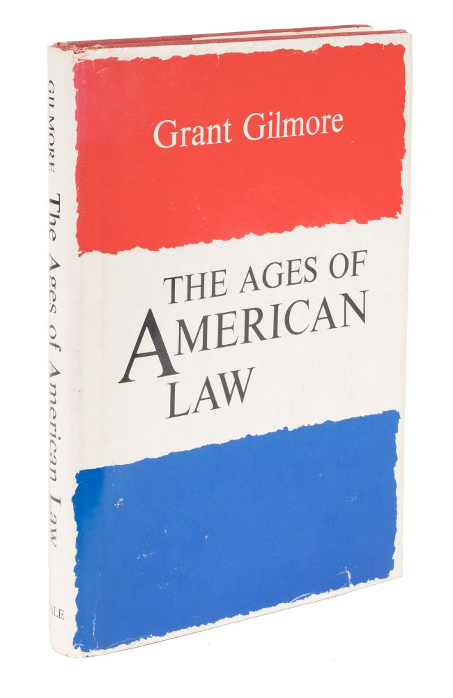 The Ages of American Law. First Edition, New Haven, 1977. Grant Gilmore.