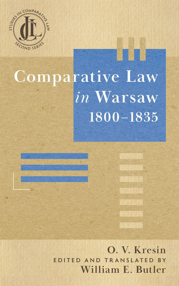Comparative Law In Warsaw 1800-1835. O. V. Kresin, William E. Butler, and Trans.