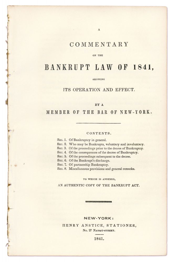 A Commentary on the Bankrupt Law of 1841, Showing its Operation and. Bankruptcy Law. Member of the Bar of New York.