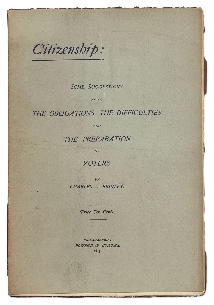 Citizenship, Some Suggestions as to the Obligations, the Difficulties. Charles A. Brinley.