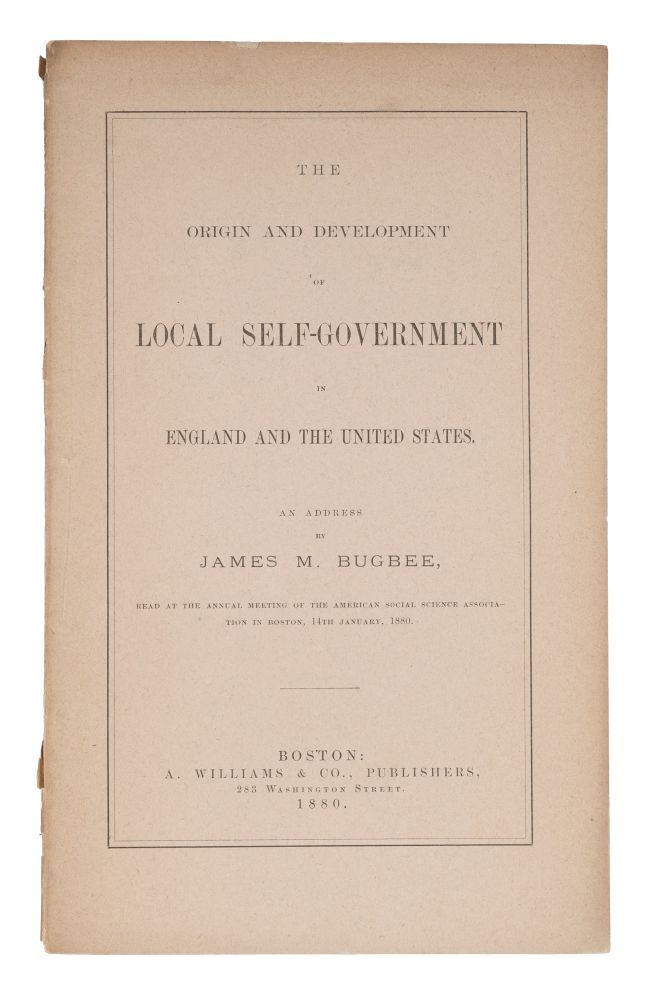 The Origin and Development of Local Self-Government in England. James M. Bugbee.