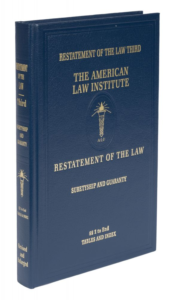 Restatement of the Law 3d. Suretyship and Guaranty. 1 Vol. American Law Institute.