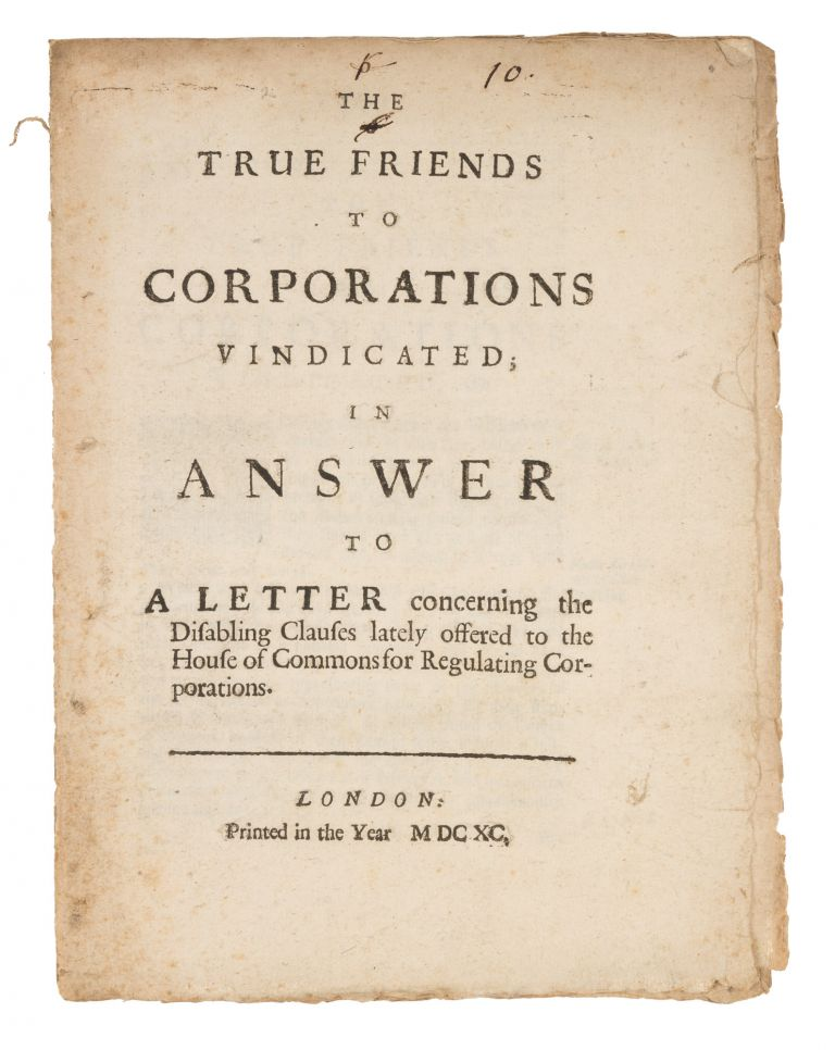 The True Friends to Corporations Vindicated; In Answer to a Letter. Great Britain, Municipal Corporations.