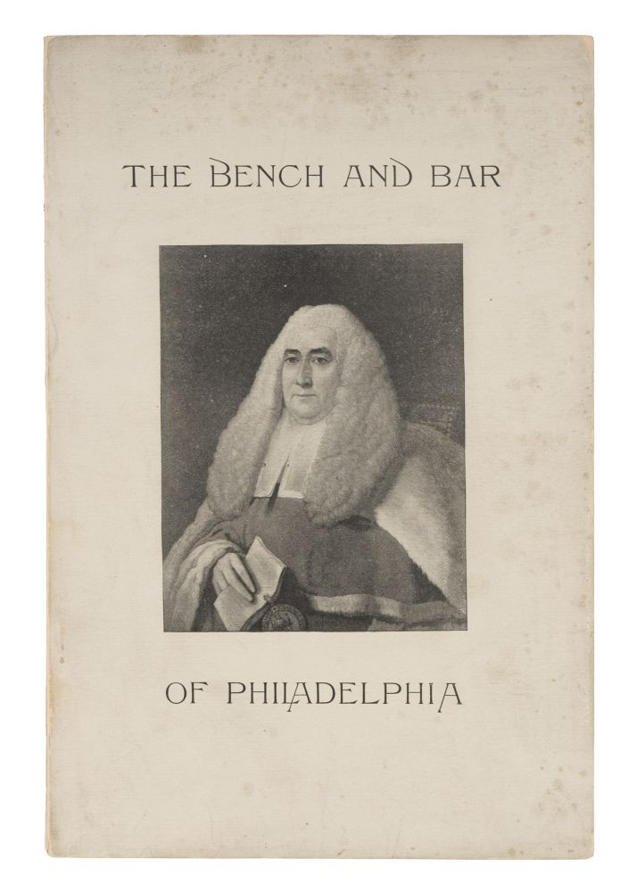 The Bench and Bar of Philadelphia, An Illustrated Chronological. William J Campbell, Compiler, Law Bookseller.