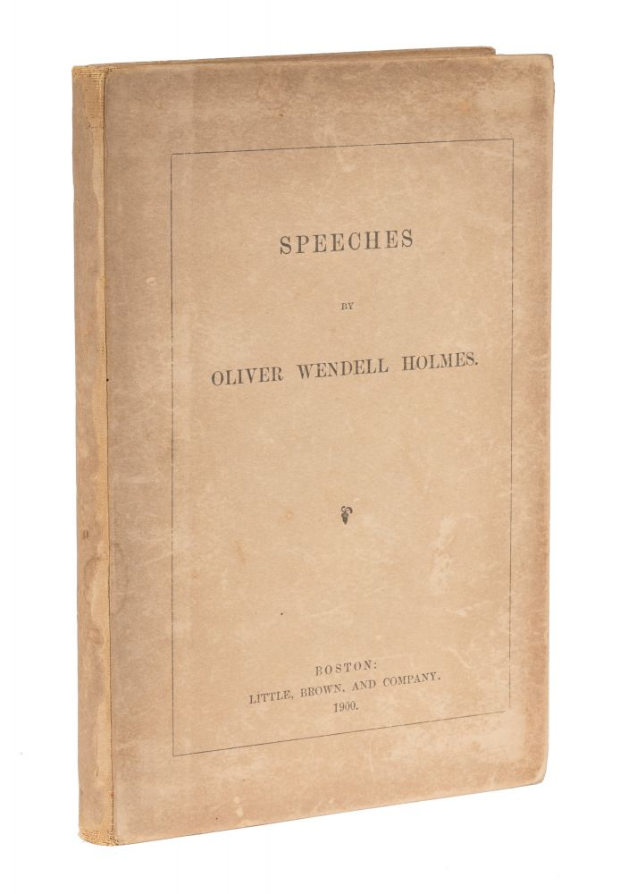 Speeches, Inscribed by Holmes. Oliver Wendell Holmes, Jr.