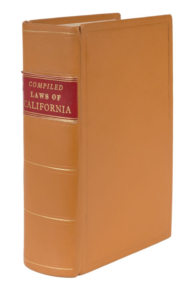Compiled Laws of the State of California, Containing all the Acts. California, S. Garfielde, F. A. Snyder.