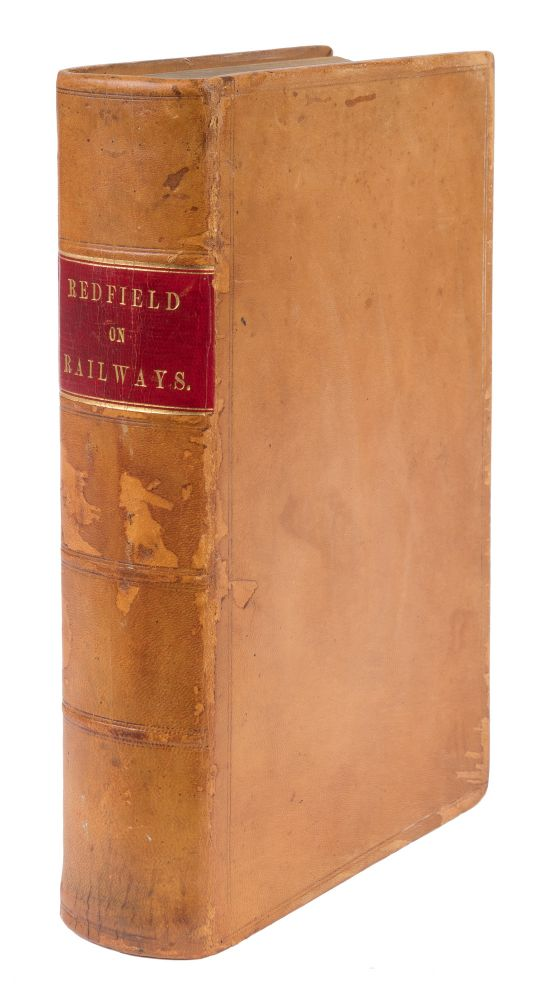 A Practical Treatise Upon the Law of Railways, First Edition, 1858. Isaac Redfield.