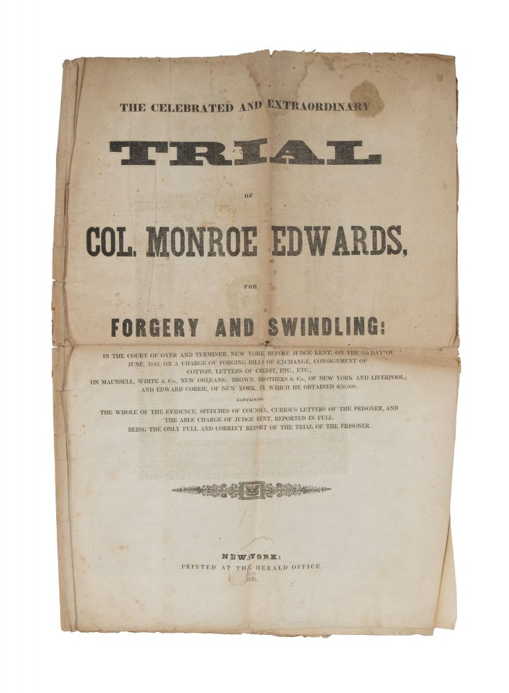 The Celebrated and Extraordinary Trial of Col. Monroe Edwards. Trial, Monroe Edwards, Defendant.