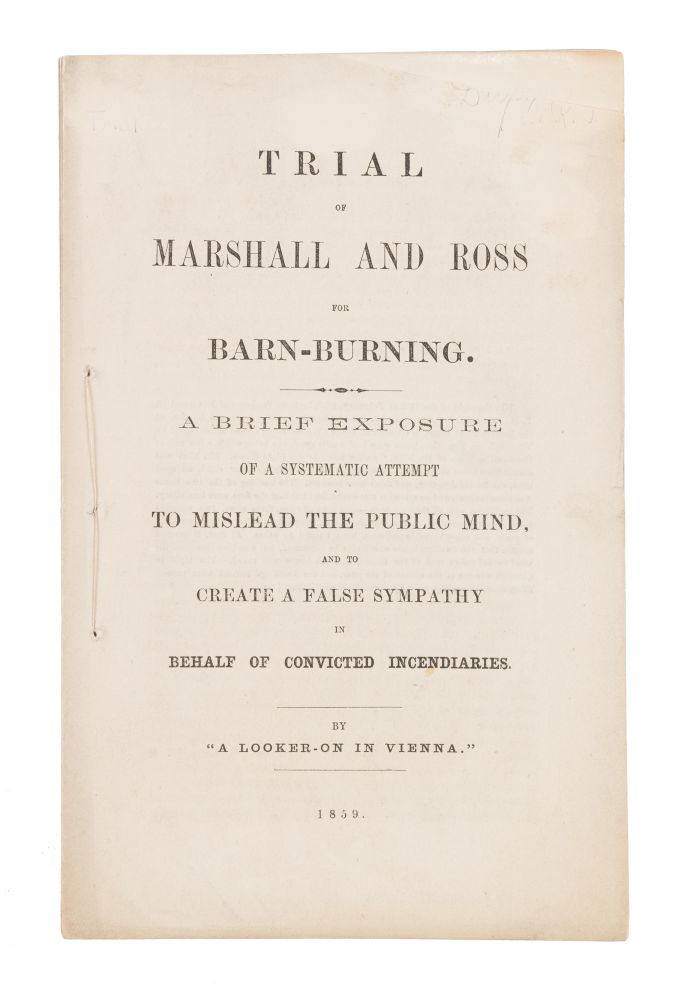 Trial of Marshall and Ross for Barn-Burning: A Brief Exposure of a. Trial, Looker-On in Vienna.