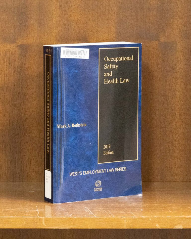 Occupational Safety and Health Law, 2019 ed. 1 Vol. Softbound. Mark A. Rothstein.