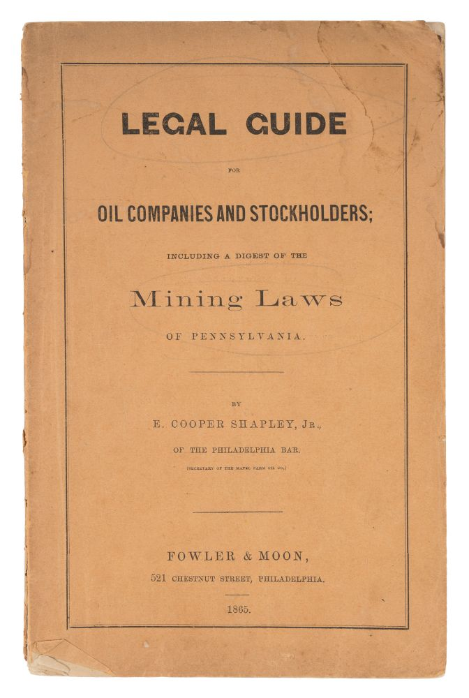 Legal Guide for Oil Companies and Stockholders, Including a Digest. Ezekiel Cooper Shapley, Jr.
