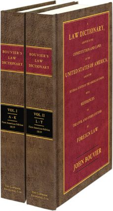 A Law Dictionary Adapted to the Constitution & Laws... 1st ed 2 vols. John Bouvier