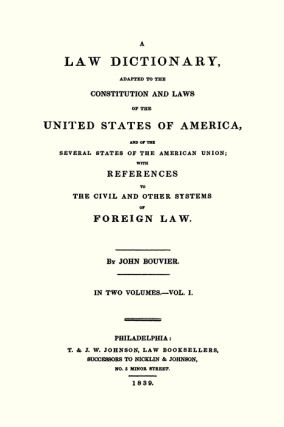 A Law Dictionary Adapted to the Constitution & Laws... 1st ed 2 vols