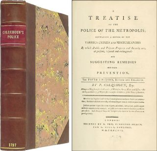 A Treatise on the Police of the Metropolis; Containing a Detail of. Patrick Colquhoun