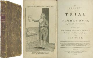 An Account of the Trial of Thomas Muir, Esq. Younger of Huntershill. Trial, Thomas Muir, Defendant