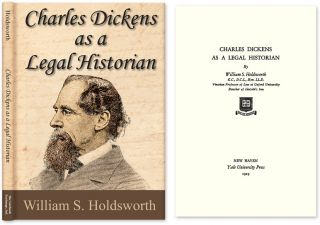 Charles Dickens as a Legal Historian. William S. Holdsworth