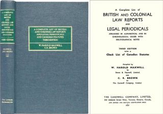 A Complete List of British and Colonial Law Reports and Legal. W. Harold Maxwell, C R. Brown