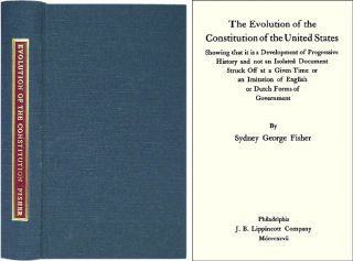 The Evolution of the Constitution of the United States Showing That. Sydney George Fisher