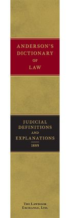 A Dictionary of Law, Consisting of Judicial Definitions and...
