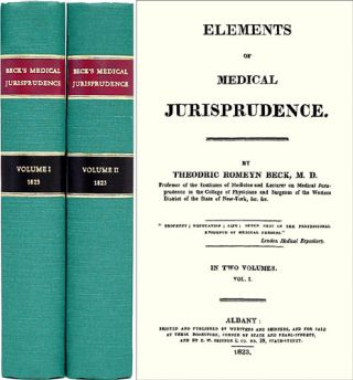 Elements of Medical Jurisprudence. 2 Vols. Theodric Romeyn Beck.