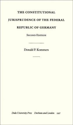 The Constitutional Jurisprudence...Germany 2d ed. Cloth. 1997. Donald P. Kommers