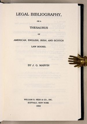 Legal Bibliography or a Thesaurus of American, English, Irish, and...