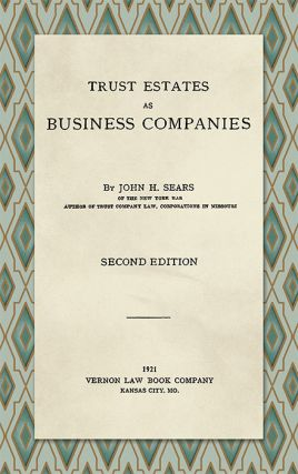 Trust Estates as Business Companies, Second Edition. John H. Sears.