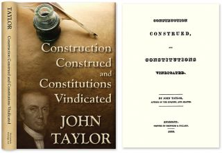 Construction Construed, and Constitutions Vindicated. John of Caroline Taylor