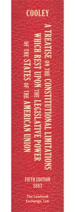 A Treatise on the Constitutional Limitations Which Rest Upon the...