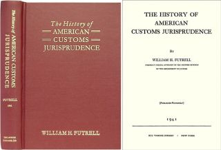 The History of American Customs Jurisprudence. William H. Futrell