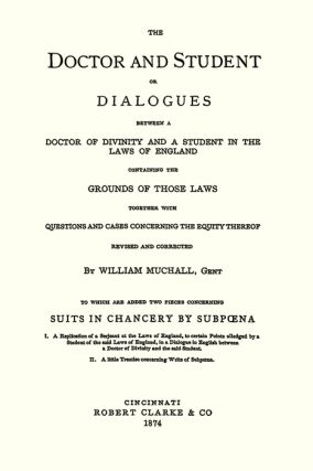 The Doctor and Student or Dialogues Between a Doctor of Divinity...