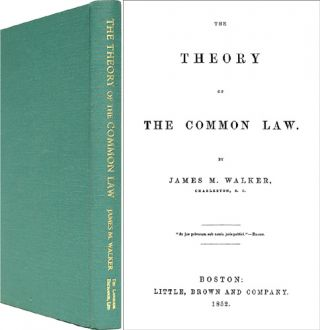 The Theory of the Common Law. James Walker