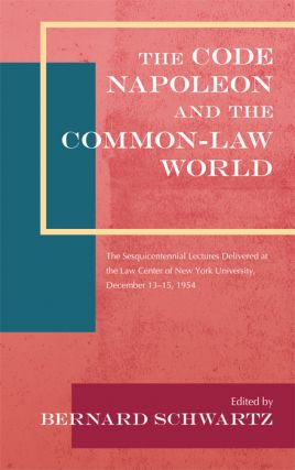The Code Napoleon and the Common-Law World: The Sesquicentennial. Bernard Schwartz