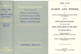 The Law of Baron and Femme, of Parent and Child, Guardian and Ward. Tapping Reeve, Amasa J....