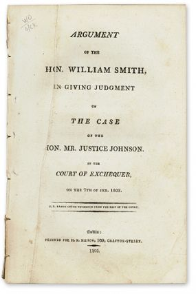 Argument of the Hon. William Smith, in Giving Judgment on the Case. Trial. Case of Hon. Mr....