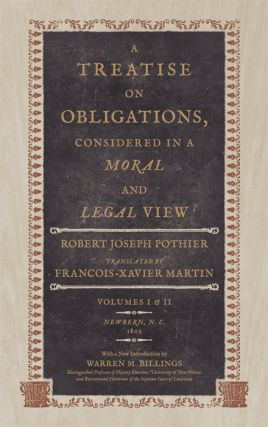 A Treatise on Obligations, Considered in a Moral and Legal View. Robert Joseph Pothier,...