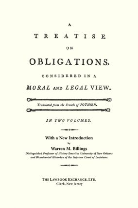 A Treatise on Obligations, Considered in a Moral and Legal View...
