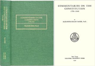 Commentaries on the Constitution 1790-1860. Elizabeth Kelley Bauer