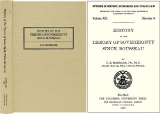 History of the Theory of Sovereignty Since Rousseau. C. E. Merriam, Jr