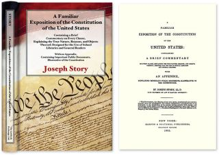 A Familiar Exposition of the Constitution of the United States. Joseph Story.