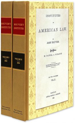 Institutes of American Law. New Edition by Daniel A. Gleason. 2 Vols. John. Daniel A. Gleason...
