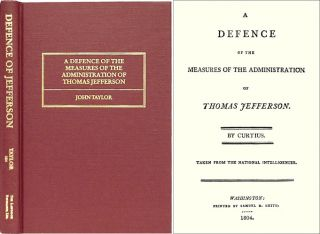 A Defence of the Measures of the Administration of Thomas Jefferson. John of Caroline Taylor