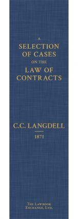 A Selection of Cases on the Law of Contracts. With References and...