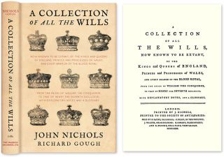 A Collection of all the Wills, Now Known to Be Extant, of the Kings. J. Nichols, Richard Gough