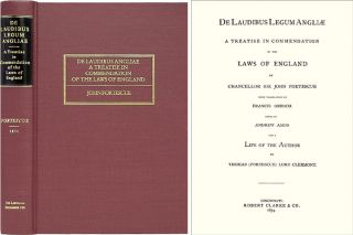 De Laudibus Legum Angliae. A Treatise in Commendation of the Laws. Sir John Fortescue