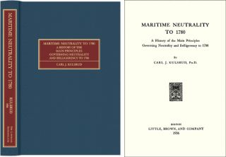 Maritime Neutrality to 1780. A History of the Main Principles. Carl J. Kulsrud